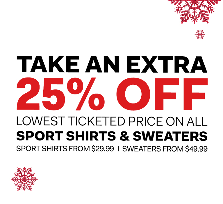 Take an extra 25% off all sport shirts & sweaters