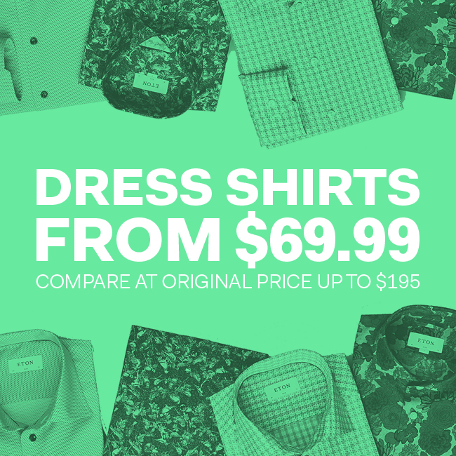 Dress Shirts from $69.99 compare at original price up to $195