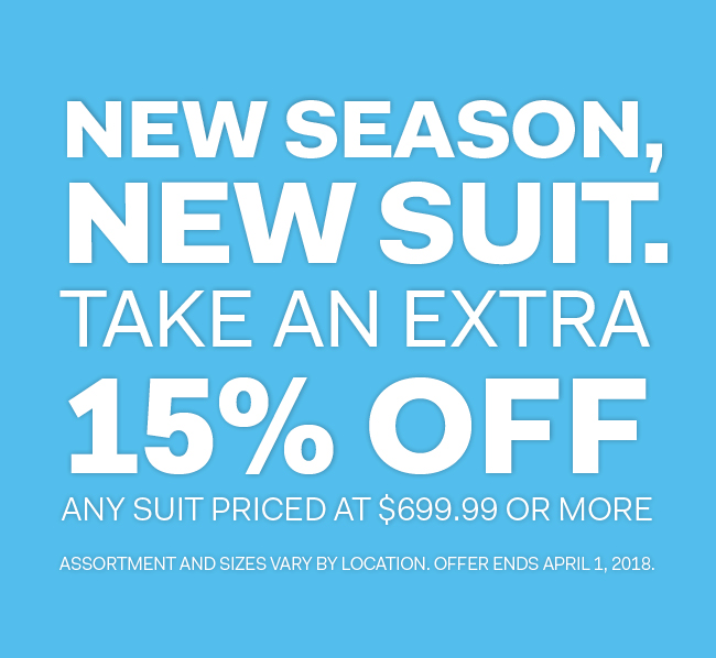 New Season, New Suit - Take an extra 15% off any suit priced at $699.99 or more