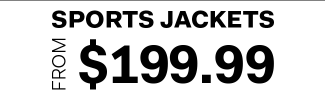 Sports jackets from $199.99