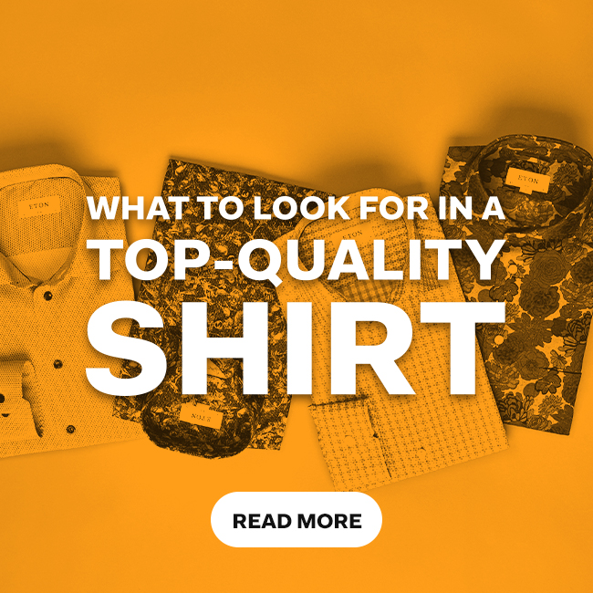 what to look for in a top-quality shirt - read more